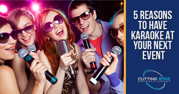 5 reasons to have karaoke at your next event
