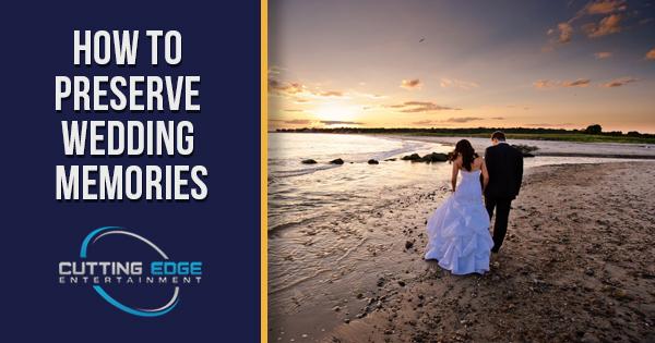 how to preserve wedding memories