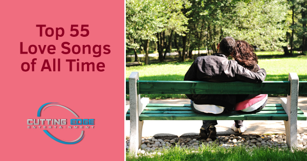 Top 55 Love Songs of All Time