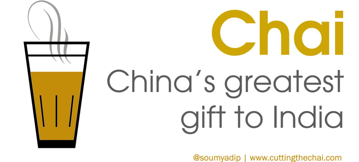 Chai - China's greatest gift to India
