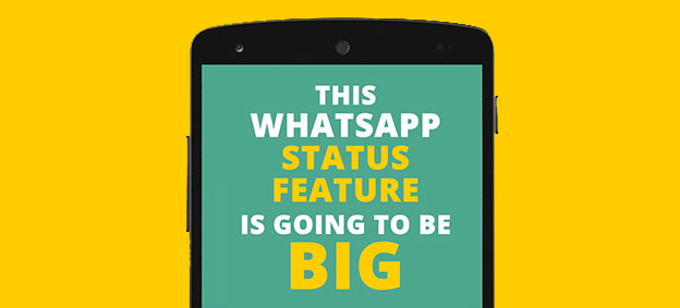 New WhatsApp Status: This is going to be *BIG!*