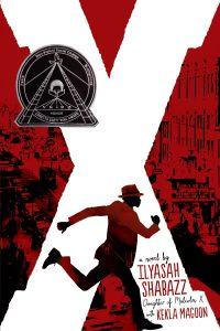 X: A Novel by Ilyasah Shabazz & Kekla Magoon