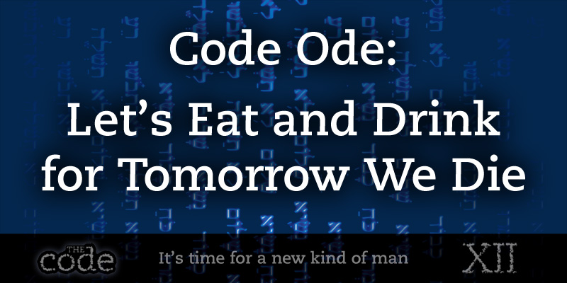 Code Ode: Let's Eat and Drink for Tomorrow We Die | The CVM Blog