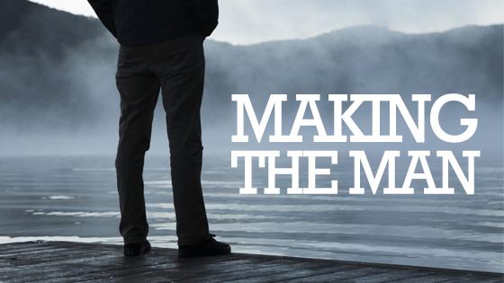 making-the-man