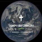 Participe do Tempo da Criação 2017