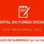 CVX Regional Sul lança Edital do Fundo Social 2017