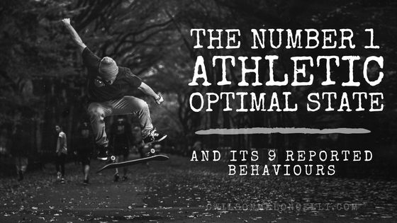 The #1 Athletic Optimal State and its 9 Reported Behaviours