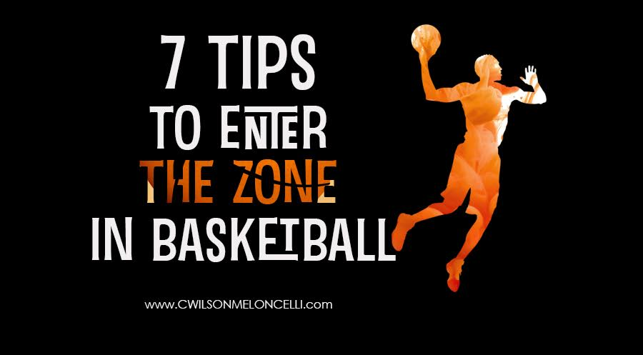 the zone in basketball, getting into the zone, flow state basketball, enter the zone basketball, the zone basketball, in the zone basketball, d zone basketball, tips to enter the zone in basketball