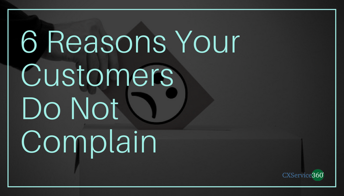 6 Reasons Why Your Customers Do Not Complain -