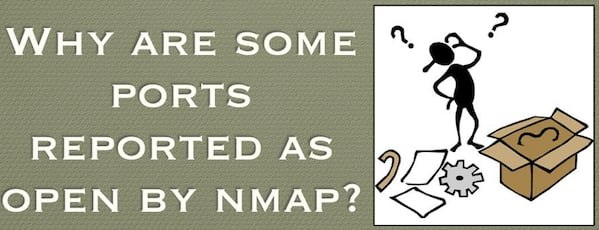 Why are some ports reported as open by nmap?