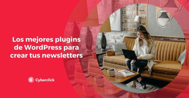 The best WordPress plugins to create your newsletters