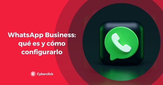 WhatsApp Business what it is and how to configure it