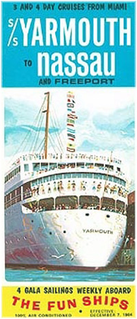 Eight years before Carnival, Yarmouth Cruise Lines was using 'The Fun Ships' as a brand for its sister shipsYarmouth and Yarmouth Castle, running from Miami to Nassau. Carnival later purloined the strap line as its own