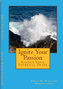 """Ignite Your Passion Kindle Your Internal Spark"" now availble in paperback and Kindle"