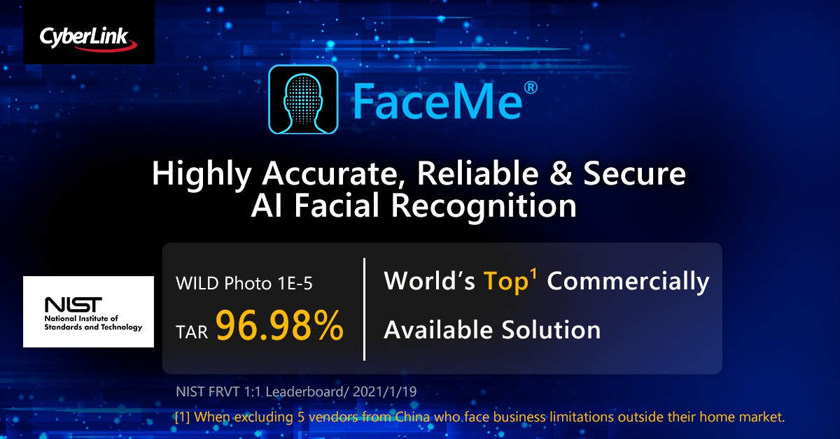 CyberLink FaceMe® Tops Facial Recognition Vendor Test With its facial recognition solution FaceMe®, CyberLink ranks first1 among global vendors in the latest NIST FRVT WILD test