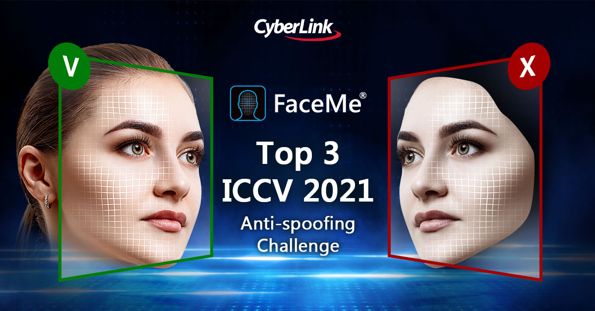 CyberLink's FaceMe® Ranked Top 3 in Face Anti-spoofing Challenge at ICCV 2021 With up to 96.8% anti-spoofing accuracy rate, FaceMe® is ranked top 3 globally and no. 1 when excluding Russia and China vendors, proving FaceMe® ideal for highly secured facial recognition and eKYC solutions