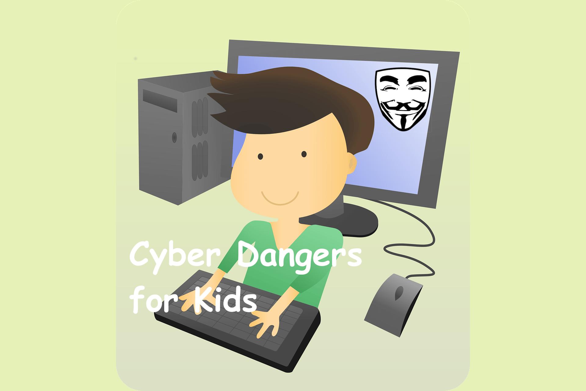 Cyber Dangers for Kids