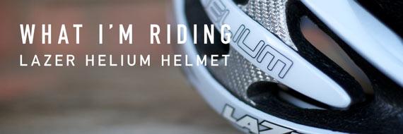 Cycleboredom | What I'm Riding: Lazer Helium Helmet