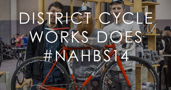 District Cycle Works Does #NAHBS14