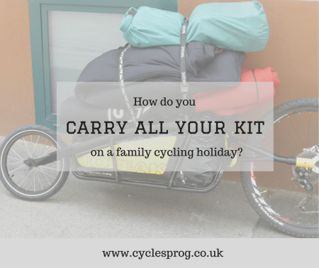 How do you carry all your kit on a family cycling holdiay?