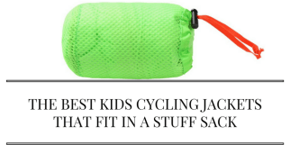 The best kids cycling jackest that fit in a stuff sack
