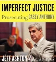Jeff Ashton, Casey Anthony, Casey Anthony Books, Jeff Ashton, Attorney, Law