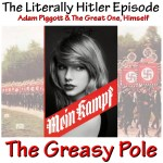 The Greasy Pole 0008 – The Literally Hitler Episode