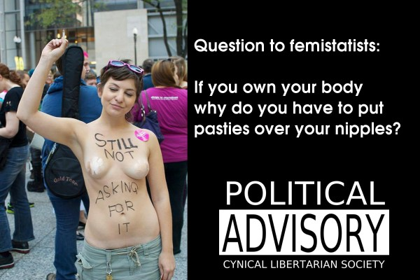 if you owned your body you would not have to put pasties on your nipples