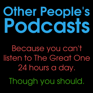 Other People's Podcasts