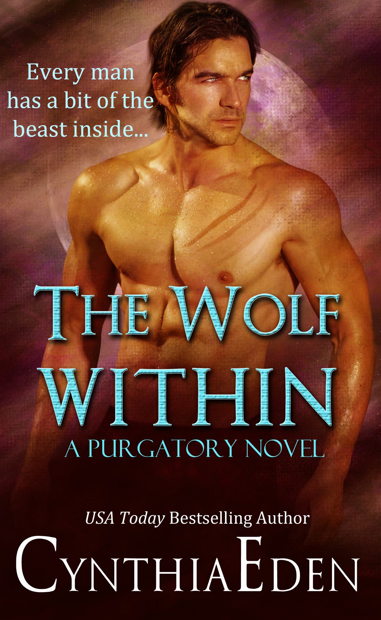 Bestselling Author Cynthia Eden Has The First Book In Her Purgatory  Series, The Wolf Within, Currently On Sale For $99 (and Free For Prime  Members Who