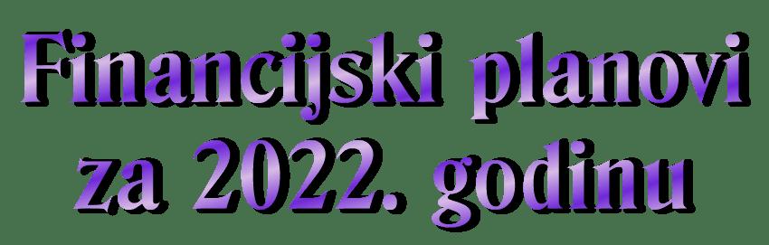 financijski planovi Centra za 2022. godinu - dekorativni naziv stranice