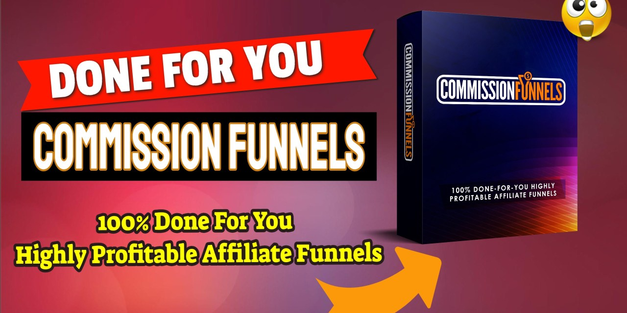 "Get Your Own ""DONE FOR YOU"" Affiliate Commission Funnels To Help You Earn From Zero to 3+ figure in daily profits"