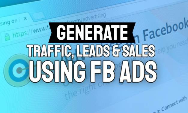 Generate Traffic, Leads & Sales Using Facebook Ads to Sell Anything Online