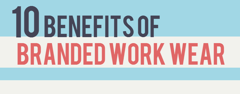 10 Cool Benefits Of branded Work Wear