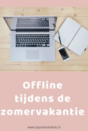 Ofline tijdens de zomervakantie geen internet telefoon laptop computer smartphone social media instagram lifestyle blogger