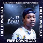ON D LOW - FROWALE