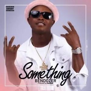 Something - Bendozer