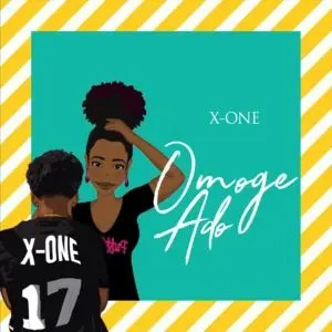 Omoge Ado - X-One [Single]
