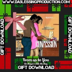 Confession - Sir Mayor ft. BIB Mr. Ray [Single] gift
