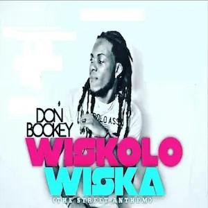 Wiskolo Wiska (The Street Anthem)- Don Bookey [Single]