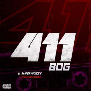 411 - Bog ft. Superwozzy 480