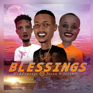 Blessings - Giddyprayz ft. Jeson and Jayable 480