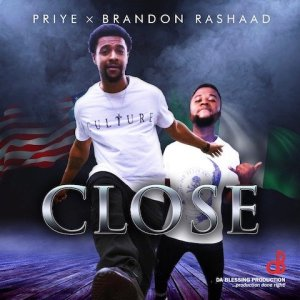 Close - Brandon Rashaad x Priye 480
