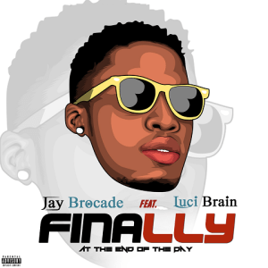Finally At The End of The Day - Jay Brocade ft. Luci Brain 480