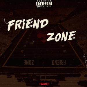 Friend Zone - Twan P 480