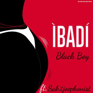 Ibadi - Black boy ft. Sakzjoephonist 480