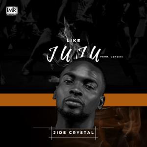 Like Juju - Jide Crystal 480