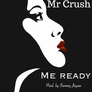 Me Ready - Mr Crush 480