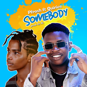 Somebody - Pfrosh ft. Quiries 480