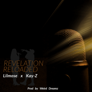 Revelation Reloaded - Lilmose ft Kay-z 480
